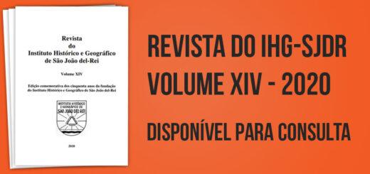 Revista do IHG-SJDR: Volume XIV 2020